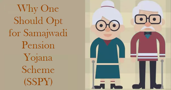 Why One Should Opt for Samajwadi Pension Yojana Scheme (SSPY)